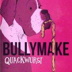 Bullymake Quackwurst