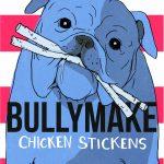 Bullymake Chicken Stickens